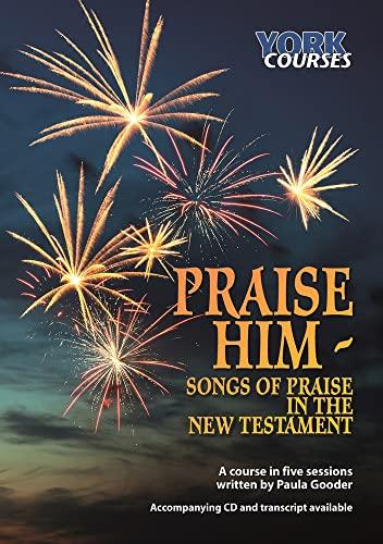 Praise Him By Paula Gooder