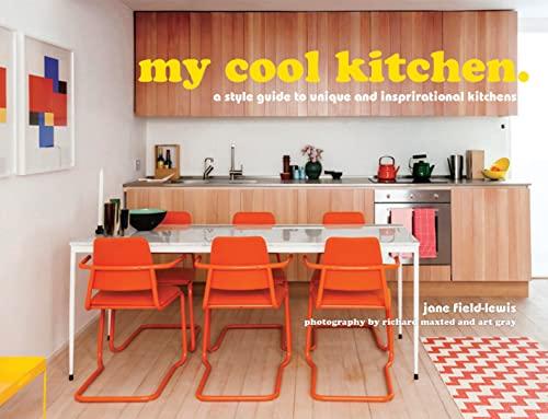 my cool kitchen By Jane Field-Lewis