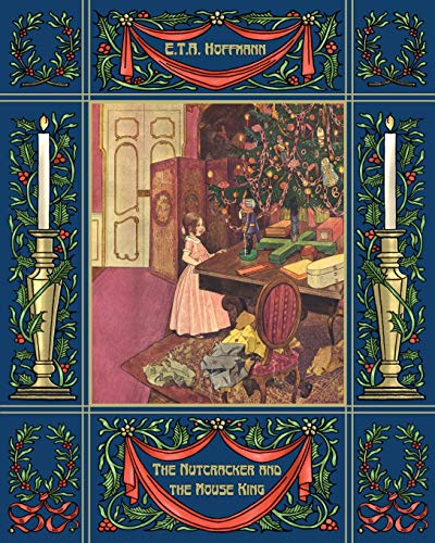 The Nutcracker and the Mouse King By E. T. A. Hoffmann