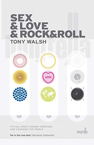 Sex & Love & Rock&Roll By Tony Walsh
