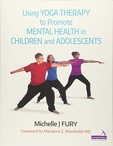 Using Yoga Therapy to Promote Mental Health in Children and Adolescents By Michelle Furie