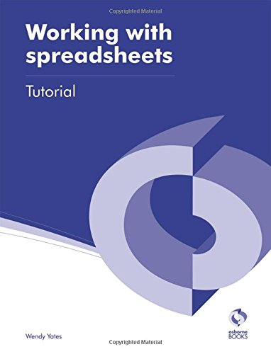 Working with Spreadsheets Tutorial by Wendy Yates
