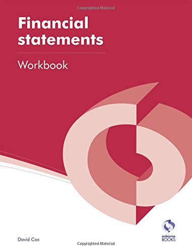 Financial Statements Workbook (AAT Accounting - Level 4 Diploma in Accounting) By David Cox