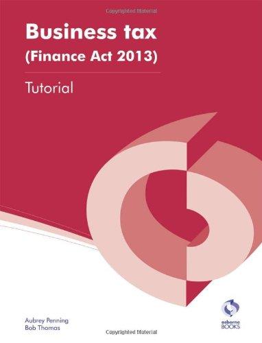 Business Tax (Finance Act, 2013) Tutorial By Aubrey Penning