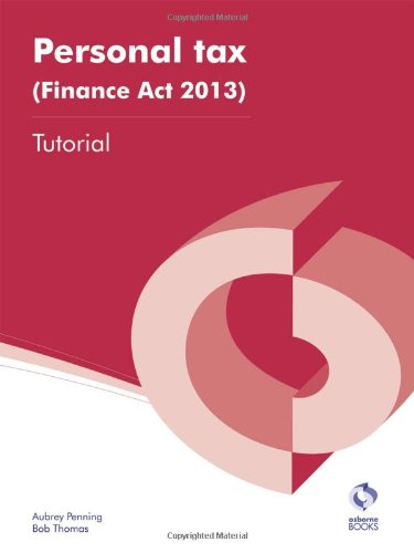 Personal Tax (Finance Act, 2013) Tutorial By Aubrey Penning