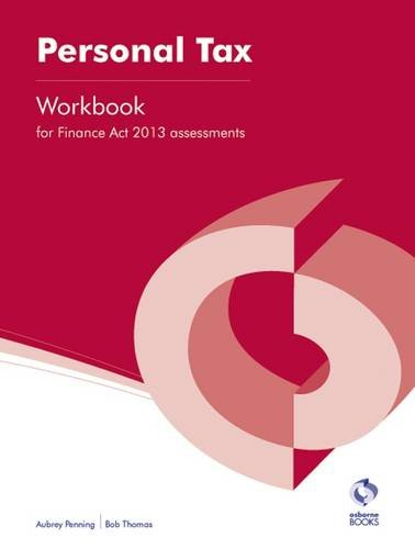 Personal Tax (Finance Act, 2013) Workbook By Aubrey Penning