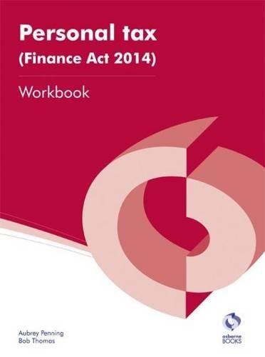 Personal Tax (Finance Act 2014) Workbook By Aubrey Penning