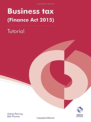 Business Tax (Finance Act 2015) Tutorial By Aubrey Penning