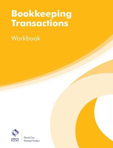 Bookkeeping Transactions Workbook (AAT Foundation Certificate in Accounting) By David Cox