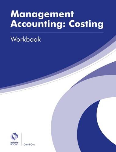 Management Accounting: Costing Workbook (AAT Advanced Diploma in Accounting) By David Cox