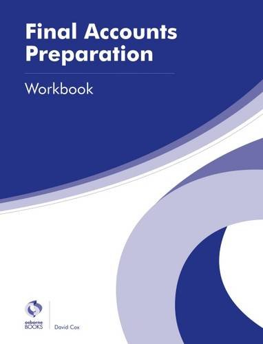 Final Accounts Preparation Workbook (AAT Advanced Diploma in Accounting) By David Cox
