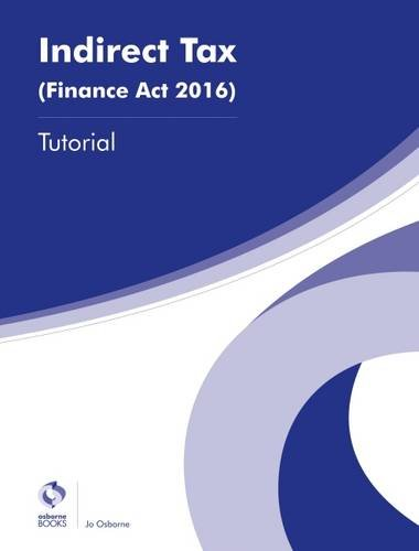 Indirect Tax (Finance Act 2016) Tutorial (AAT Advanced Diploma in Accounting) By Jo Osborne