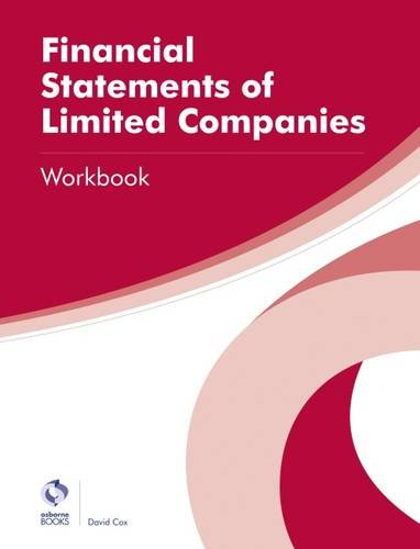 Financial Statements for Limited Companies Workbook By David Cox