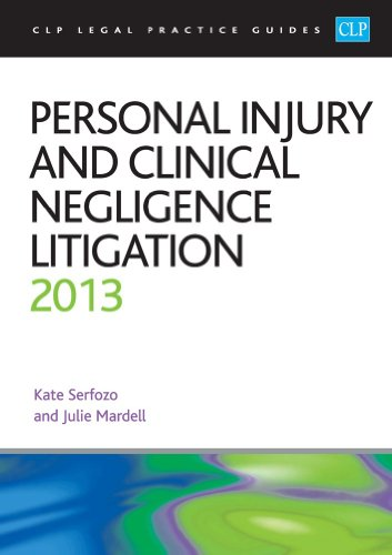 Personal Injury and Clinical Negligence Litigation 2013 By Julie Mardell