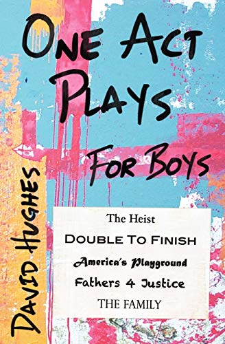 One Act Plays for Boys By David Hughes