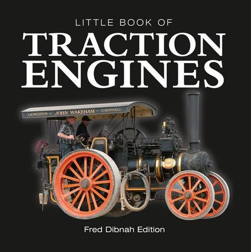Little Book of Traction Engines - Fred Dibnah Edition By Steve Lanham
