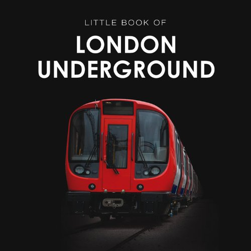 A History of the London Underground By Robin Bextor