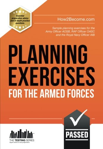 Planning Exercises for the Army Officer, RAF Officer and Royal Navy Officer Selection Process By Richard McMunn