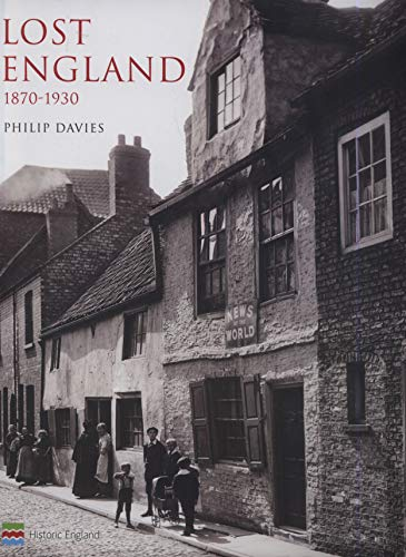 Lost England: 1870-1930 By Philip Davies