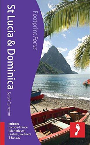 St Lucia & Dominica (Includes Fort-de-France [Martinique], Castries, Soufrière & Roseau) (Footprint Focus Guide) by Sarah Cameron