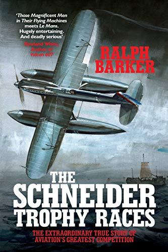 The Schneider Trophy Races By Ralph Barker