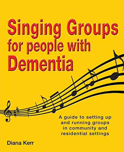 Singing groups for people with dementia By Diana Kerr