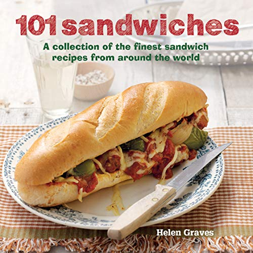 101 Sandwiches By Helen Graves