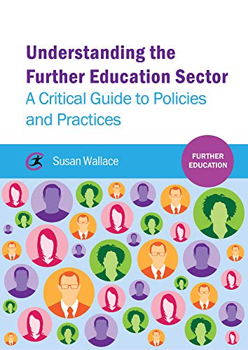 Understanding the Further Education Sector By Susan Wallace