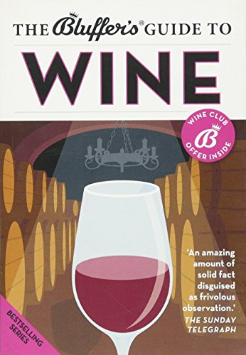 The Bluffer's Guide to Wine By Jonathan Goodall