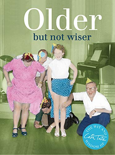 Older: But Not Wiser (Wit & Wisdom of Cath Tate) By Cath Tate