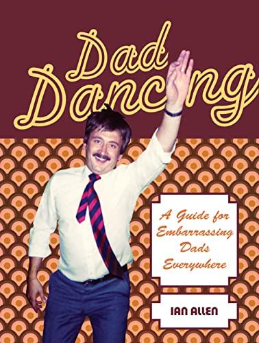 Dad Dancing By Ian Allen