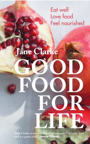 Good Food for Life By Jane Clarke