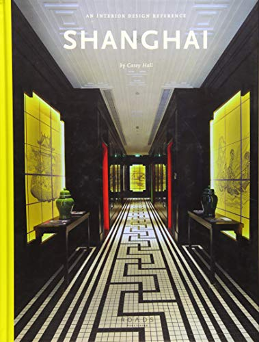 Shanghai: An Interior Design Reference by Casey Hall