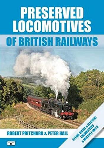 Preserved Locomotives of British Railways By Robert Pritchard