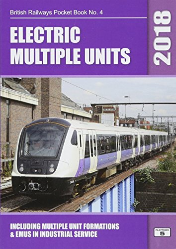 Electric Multiple Units 2018: Including Multiple Unit Formations by Robert Pritchard
