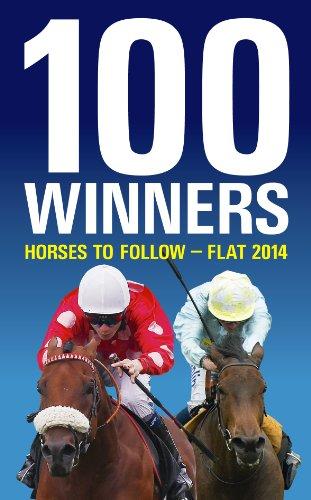100 Winners: Horses to Follow Flat By Rodney Pettinga