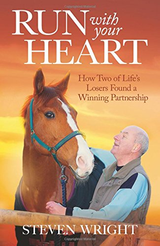 Run with Your Heart By Steven Wright