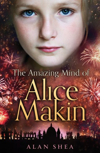 The Amazing Mind of Alice Makin By Alan Shea