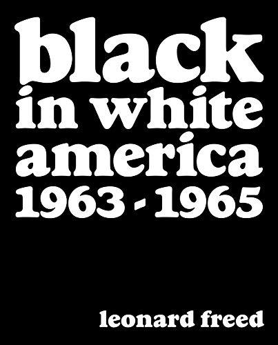 Leonard Freed: Black In White America 1963-1965 By Leonard Freed