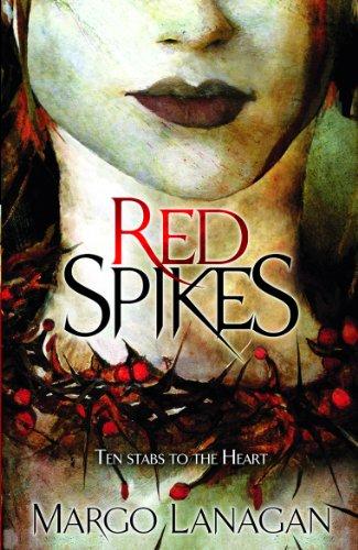 Red Spikes By Margo Lanagan