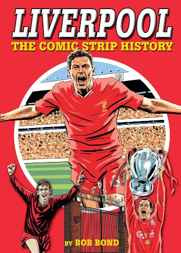 Liverpool! The Comic Strip History By Bob Bond
