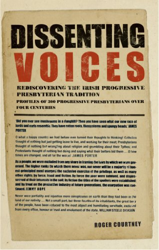 Dissenting Voices: Rediscovering the Irish Progressive Presbyterian Tradition by Roger Courtney