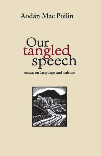 Our Tangled Speech By Aodan Mac Poilin