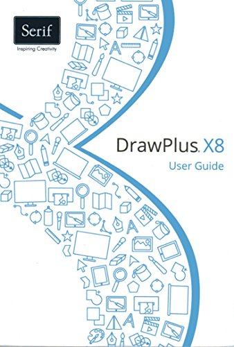 DrawPlus X8 User Guide By Serif Europe Limited