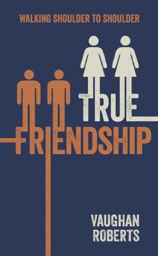 True Friendship By Vaughan Roberts