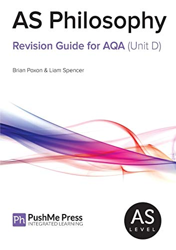 AS Philosophy Revision Guide for AQA (Unit D) By Brian Poxon