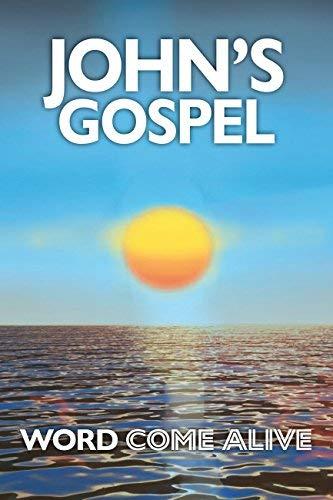 John's Gospel: Word Come Alive By Martin Manser