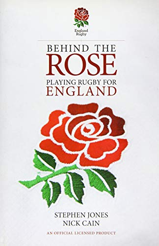 Behind the Rose: Playing Rugby for England by Stephen Jones