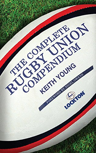 The Complete Rugby Union Compendium By Keith Young