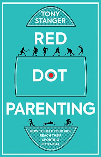 Red Dot Parenting By Tony Stanger